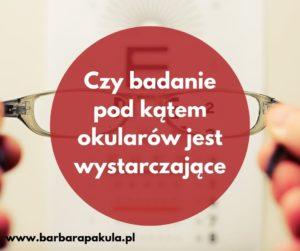 Czy badanie pod kątem okularów jest wystarczające?