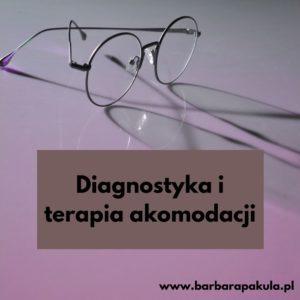 Diagnostyka i terapia akomodacji