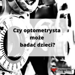 czy optometrysta może badać dzieci?